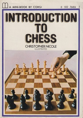 From Page 61 Of Introduction To Chess By Christopher Nicole London 1973